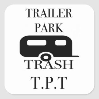 Trailer Park Trash Square Sticker