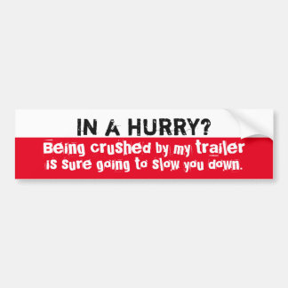 Trailer Sticker - In A Hurry?