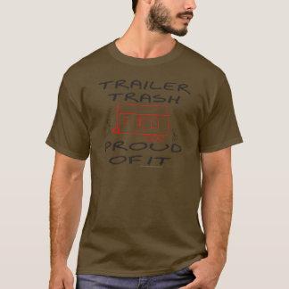 TRAILER TRASH PROUD OF IT T-SHIRT