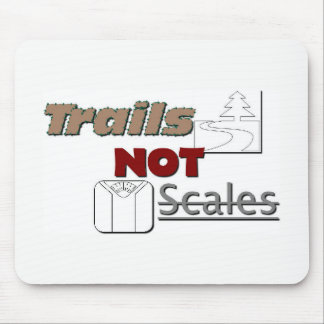 """""""Trails NOT Scales"""" Mouse Pad"""
