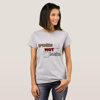 """""""Trails NOT Scales"""" Women's Basic T-Shirt"""