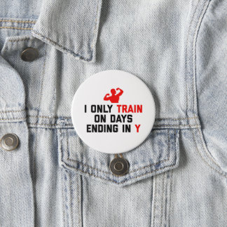 Train Days Ending Y Gym Quote 3 Inch Round Button