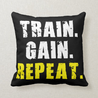 TRAIN, GAIN, REPEAT - Gym Workout Motivational Throw Pillow