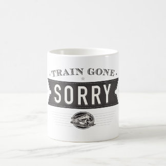 Train gone sorry. an ASL idiom on a mug. Coffee Mug