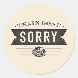 Train gone sorry. stickers