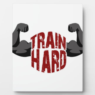 Train hard plaque