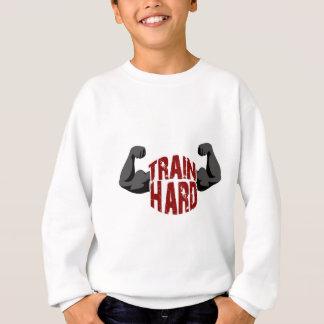 Train hard sweatshirt