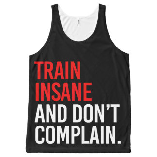 Train Insane and Don't Complain All-Over-Print Tank Top