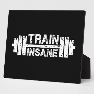 Train Insane - Barbell, Gym, Workout Inspirational Plaque