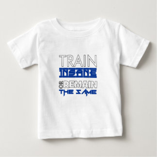 Train Insane Or Remain The Same Fitness Design Baby T-Shirt