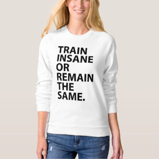 Train Insane Sweater