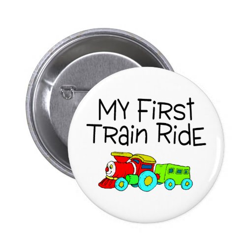Train My First Train Ride Pinback Buttons