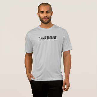 Train to hunt, hunt to live T-Shirt