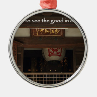 Train your mind to see the good in every situation metal ornament