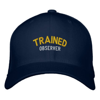 Trained Observer Embroidered Hat