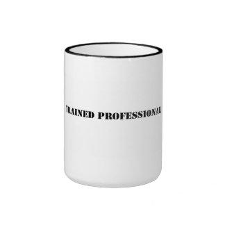Trained professional. mug ringer