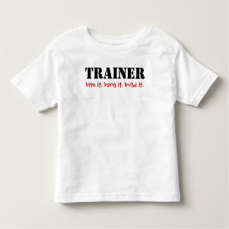TRAINER, bite it. bang it. build it. Toddler T-shirt