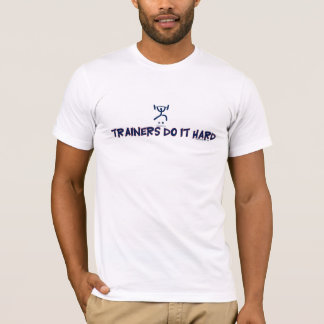 TRAINERS DO IT HARD T-Shirt