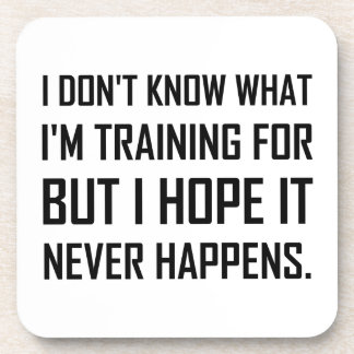 Training For Hope It Never Happens Coaster