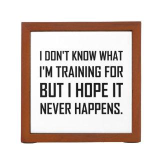Training For Hope It Never Happens Desk Organizer