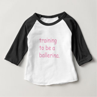Training to be a ballerina baby T-Shirt