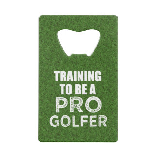 Training to be a Pro Golfer funny bottle opener Credit Card Bottle Opener