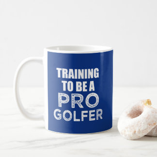 Training to be a Pro Golfer funny coffee mug