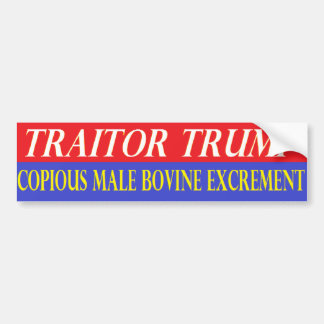 Traitor Trump Bovine Excrement Bumper Sticker