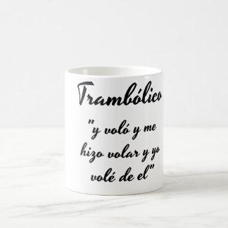 Trambolico cup phrase