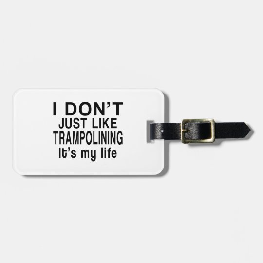 TRAMPOLINING IS MY LIFE LUGGAGE TAG