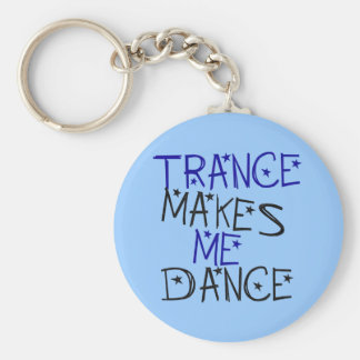 Trance Makes Me Dance Basic Round Button Keychain