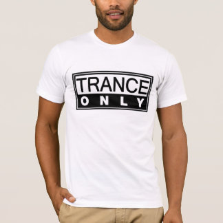 TRANCE ONLY T-Shirt