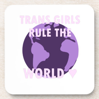 Trans Girls Rule The World (v1) Coaster