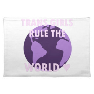 Trans Girls Rule The World (v1) Placemat
