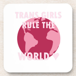 Trans Girls Rule The World (v2) Coaster