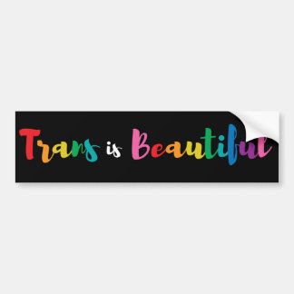 Trans is Beautiful Bumper Sticker