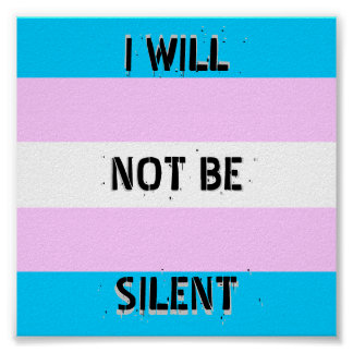 """Trans Pride """"I Will Not Be Silent"""" Poster"""