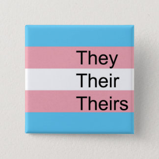 Trans Pronoun Button: They, Them, Theirs 2 Inch Square Button