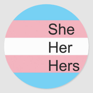 Trans Pronoun Stickers: She, Her, Hers Classic Round Sticker