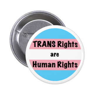 TRANS Rights are Human Rights 2 Inch Round Button