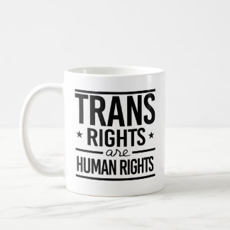 Trans Rights are Human Rights -- -  Coffee Mug