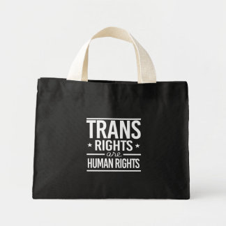 Trans Rights are Human Rights -- -  -  Mini Tote Bag