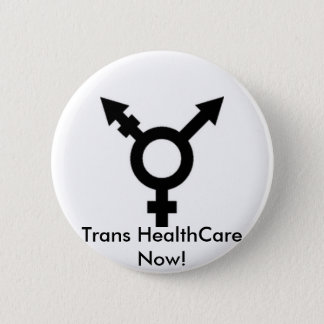trans symbol, Trans HealthCare Now! 2 Inch Round Button