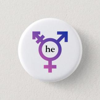 Trans symbol with preferred pronoun HE 1 Inch Round Button