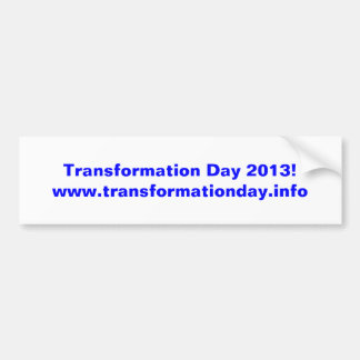 Transformation Day 2013 bumper sticker