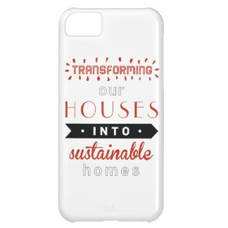 TRANSFORMING OUR HOUSES INTO SUSTAINABLE HOMES COVER FOR iPhone 5C