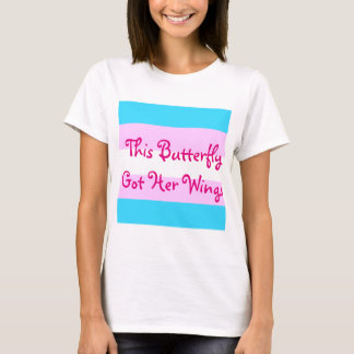 "Transgender MTF ""This Butterfly Got Her Wings"" T-Shirt"