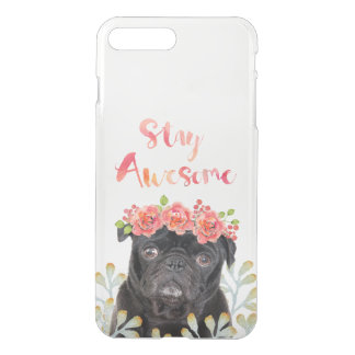 transparent Stay Awesome black pug iPhone 7 Plus Case