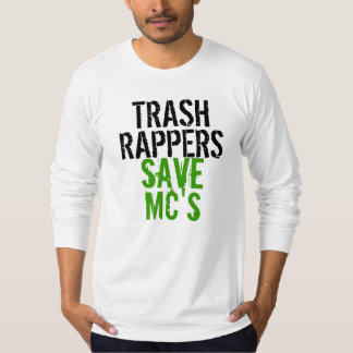Trash Rappers/Save MC's T-Shirt