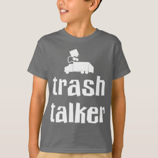 Trash Talker Garbage Shirt